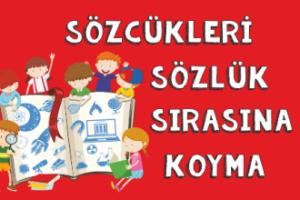 Türkçe Kitabı-1 Sözcükleri Sözlük Sırasına Koyma