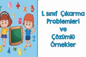 1. Sınıf Doğal Sayılarla Çıkarma Problemleri