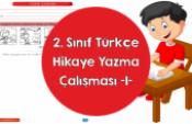 2. Sınıf Türkçe Hikaye Yazma Çalışması 1