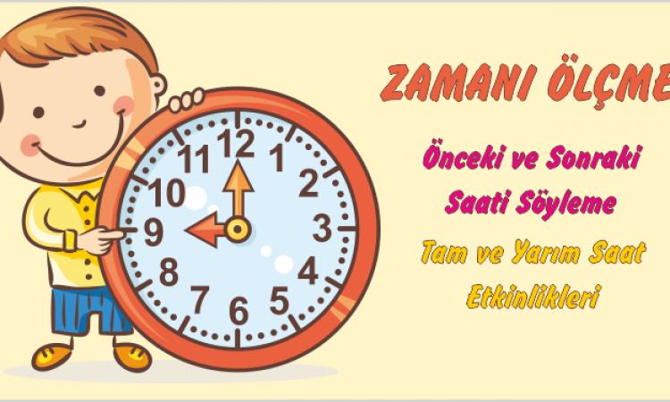 1. Sınıf Zaman Ölçüleri Saat ( Önceki ve Sonraki Saati Söyleme ) Etkinlikleri