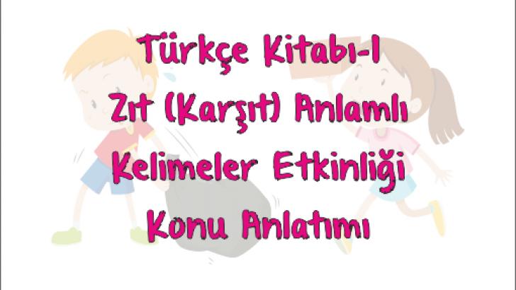 Turkce Kitabi 1 Zit Anlamli Kelimeler Ercan Akmercan