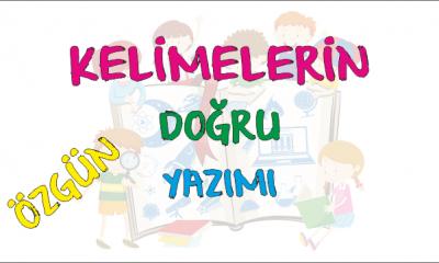 Türkçe-1 Kelimelerin Doğru Yazımı