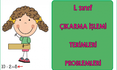 1. Sınıf Çıkarma İşlemi Terimleri Problemleri