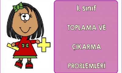 1. Sınıf Toplama ve Çıkarma Problemleri