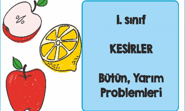 1. Sınıf Kesirler Bütün Yarım Problemleri