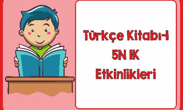 Türkçe 1 5N 1K Etkinliği