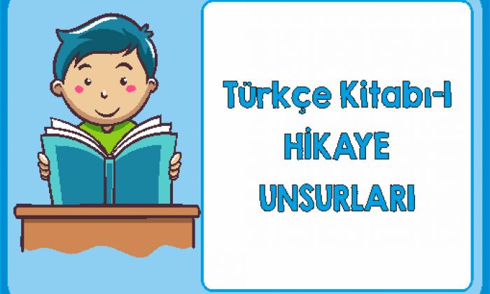 Türkçe 1 Hikaye Unsurları