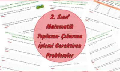 2. Sınıf Matematik Toplama – Çıkarma İşlemi Gerektiren Problemler